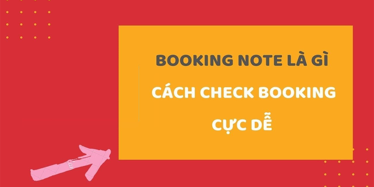 Một số thông tin cơ bản trên Booking Note